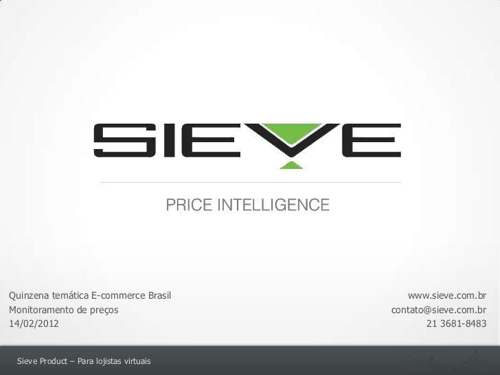 Quinzena temática E-commerce Brasil          www.sieve.com.brMonitoramento de preços                   contato@sieve.com.b...