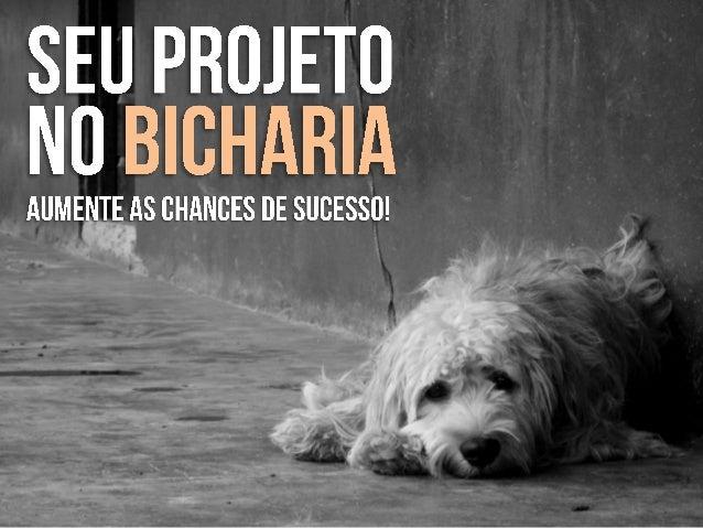 » Uma plataforma de financiamento coletivo (crowdfunding)  para viabilizar projetos de animais carentes.» O funcionamento ...