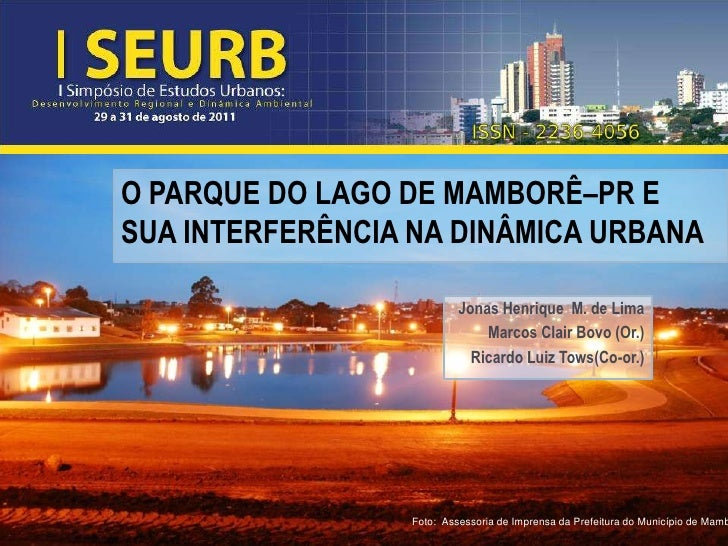 O PARQUE DO LAGO DE MAMBORÊ–PR ESUA INTERFERÊNCIA NA DINÂMICA URBANA                          Jonas Henrique M. de Lima   ...