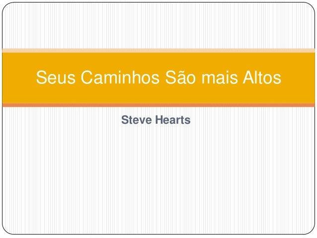 Steve Hearts Seus Caminhos São mais Altos