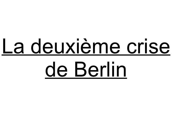La deuxième crise de Berlin