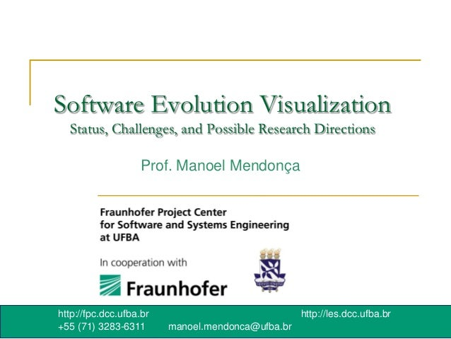Software Evolution Visualization  Status, Challenges, and Possible Research Directions                   Prof. Manoel Mend...