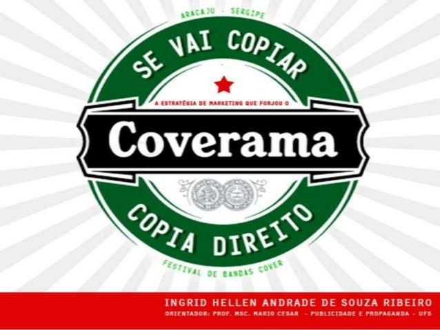 Introdução Tema O Coverama se estabelece como um dos eventos de maior sucesso de Sergipe, ao mesmo modo que também se torn...