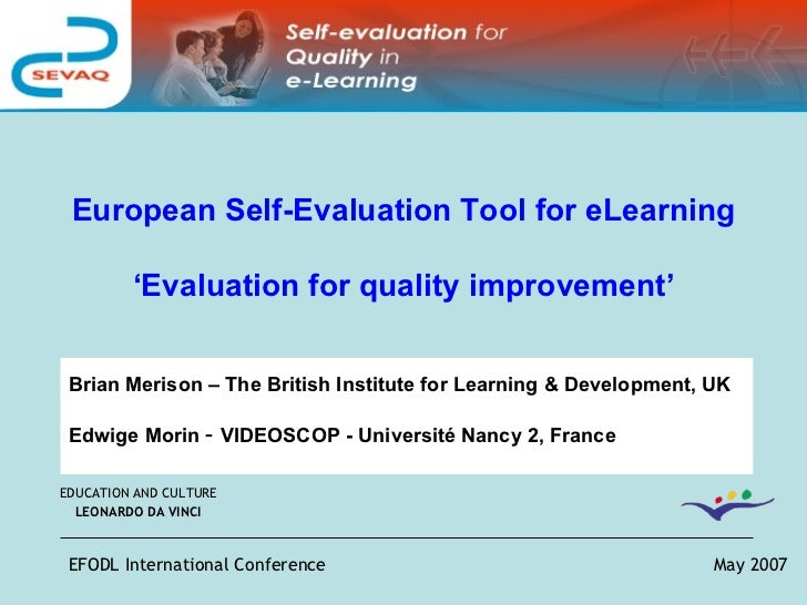 European Self-Evaluation Tool for eLearning ' Evaluation for quality improvement' EDUCATION AND CULTURE   LEONARDO DA VINC...