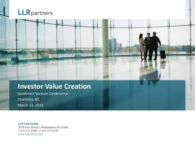 Investor Value CreationSoutheast Venture ConferenceCharlotte, NCMarch 13, 2013