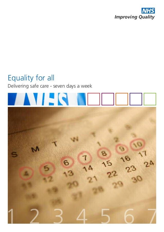 NHS Improving Quality Equality for all Delivering safe care - seven days a week
