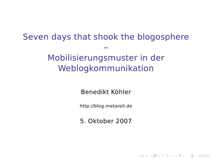 Seven days that shook the blogosphere                   –      Mobilisierungsmuster in der        Weblogkommunikation     ...
