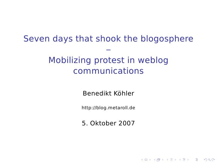 Seven days that shook the blogosphere                    –      Mobilizing protest in weblog            communications    ...