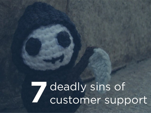 deadly sins of customer support7