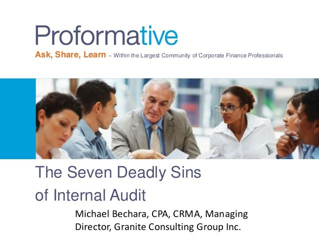Ask, Share, Learn – Within the Largest Community of Corporate Finance Professionals  The Seven Deadly Sins of Internal Aud...