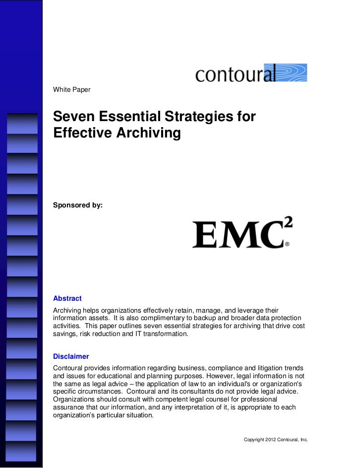 White PaperSeven Essential Strategies forEffective ArchivingSponsored by:AbstractArchiving helps organizations effectively...