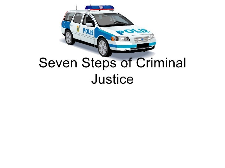 Seven Steps of Criminal Justice