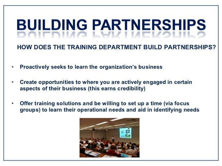 <ul><li>Proactively seeks to learn the organization's business </li></ul><ul><li>Create opportunities to where you are act...