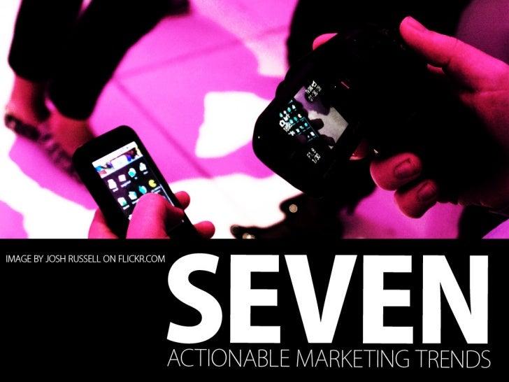 Seven Actionable Marketing Trends