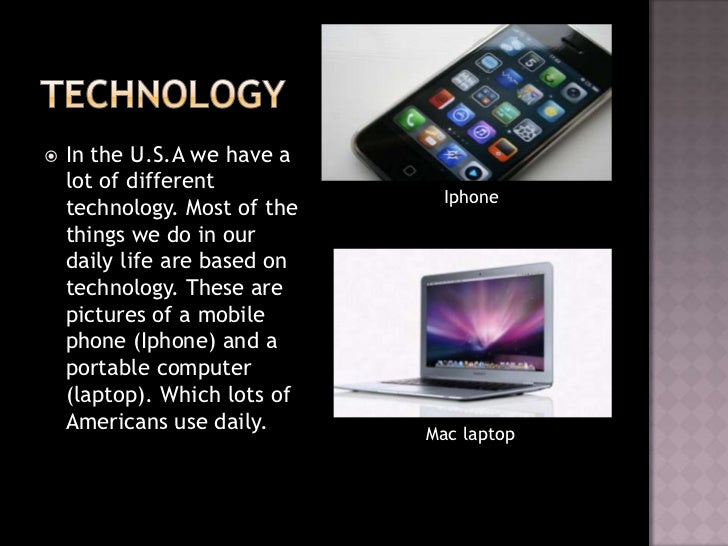    In the U.S.A we have a    lot of different                                Iphone    technology. Most of the    things ...