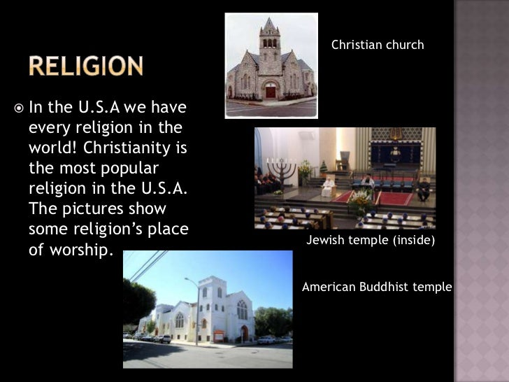 Christian church   In the U.S.A we have    every religion in the    world! Christianity is    the most popular    religio...