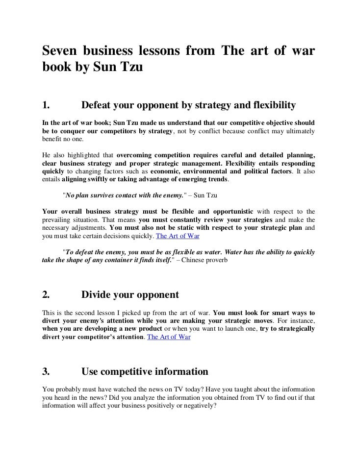 Seven business lessons from The art of warbook by Sun Tzu1.           Defeat your opponent by strategy and flexibilityIn t...