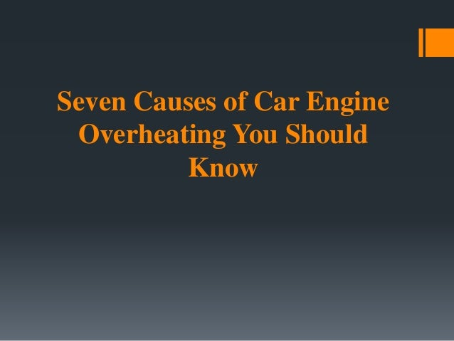 Seven causes of car engine overheating you should know for Haute you should know