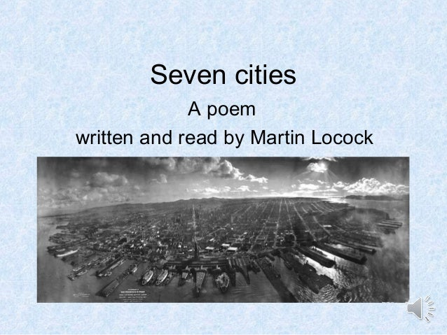 Seven cities A poem written and read by Martin Locock