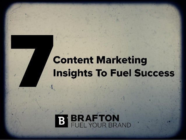 Seven Content Marketing Insights To Fuel Success