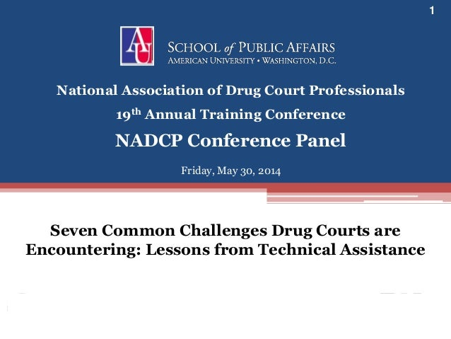 www.bjatraining.org 1 Friday, May 30, 2014 National Association of Drug Court Professionals 19th Annual Training Conferenc...