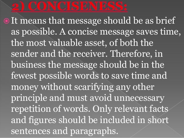  It means that business message should be as clear in all respects. In business writing, the message must be absolutely c...