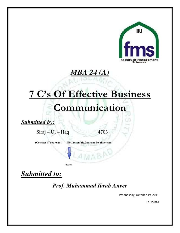 MBA 24 (A)   7 C's Of Effective Business         CommunicationSubmitted by:     Siraj – Ul – Haq                          ...
