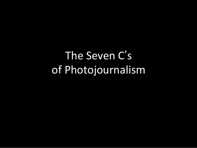 The  Seven  C's     of  Photojournalism