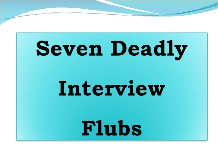 Seven Deadly Interview Flubs