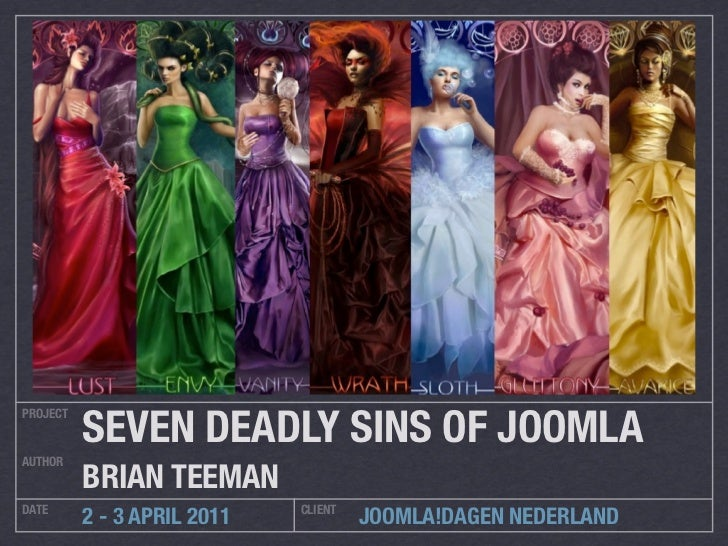 SEVEN DEADLY SINS OF JOOMLAPROJECTAUTHOR          BRIAN TEEMANDATE                         CLIENT          2 - 3 APRIL 201...
