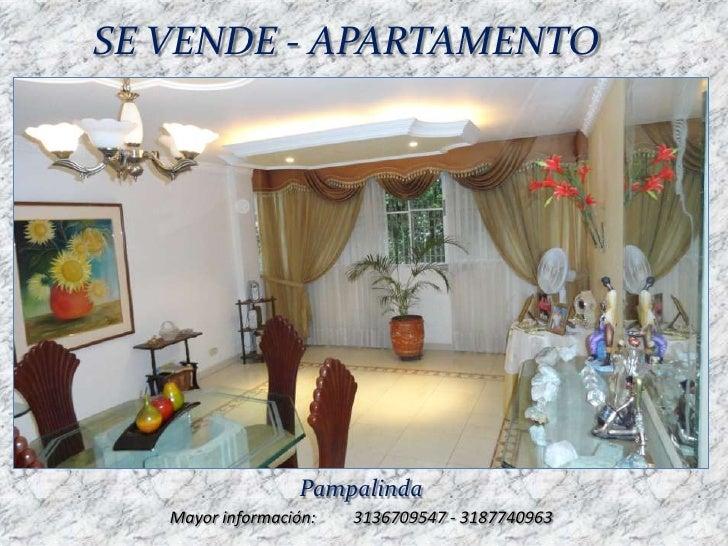 SE VENDE - APARTAMENTO                   Pampalinda   Mayor información:   3136709547 - 3187740963