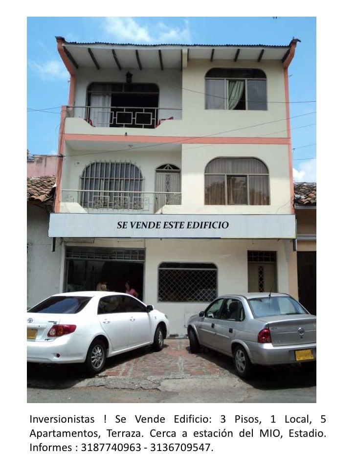 Inversionistas ! Se Vende Edificio: 3 Pisos, 1 Local, 5Apartamentos, Terraza. Cerca a estación del MIO, Estadio.Informes :...