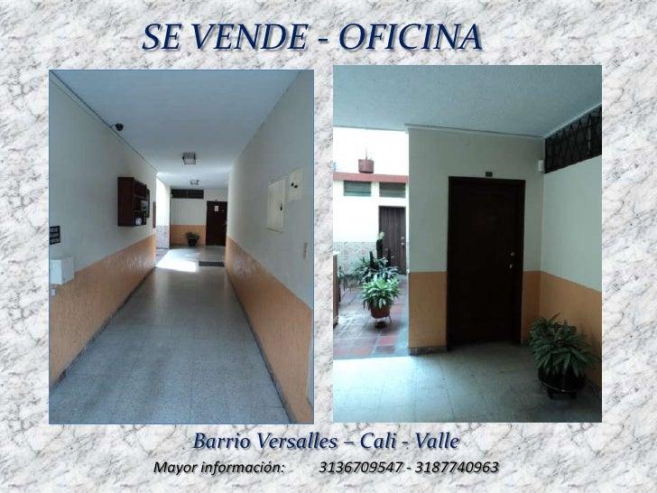 SE VENDE - OFICINA     Barrio Versalles – Cali - ValleMayor información:   3136709547 - 3187740963