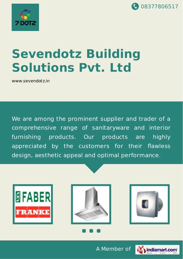 08377806517 A Member of Sevendotz Building Solutions Pvt. Ltd www.sevendotz.in We are among the prominent supplier and tra...