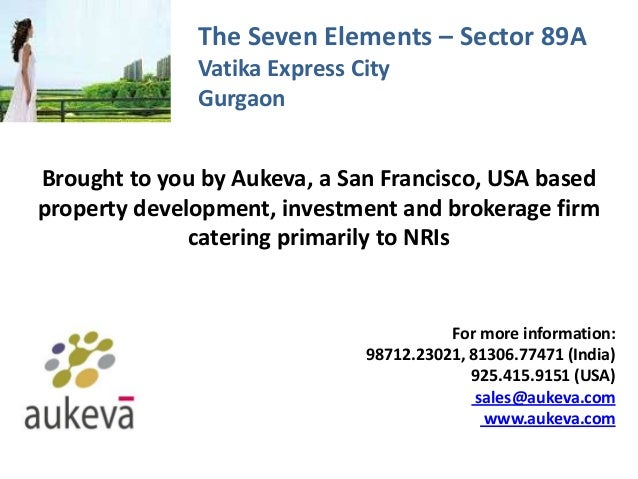 The Seven Elements – Sector 89A Vatika Express City Gurgaon Brought to you by Aukeva, a San Francisco, USA based property ...