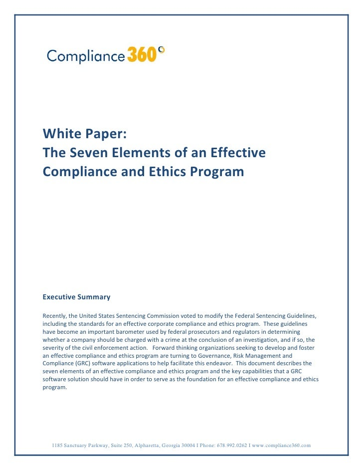 White Paper: The Seven Elements of an Effective Compliance and Ethics Program     Executive Summary  Recently, the United ...