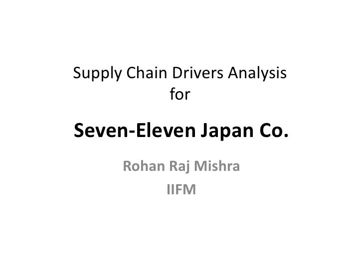 seven eleven japan co supply chain drivers Information system framework inherited from 7-eleven japan, its parent company the 7-eleven japan of the supply chain remains the.