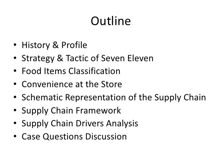 seven eleven case study supply chain sunil chopra c To engage students in case studies based on real world chopra, s and p meindl (c&m), supply chain (with the exception of the rst case on 7-eleven.