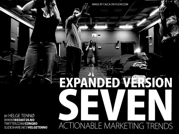 Expanded Version - Seven Actionable Marketing Trends