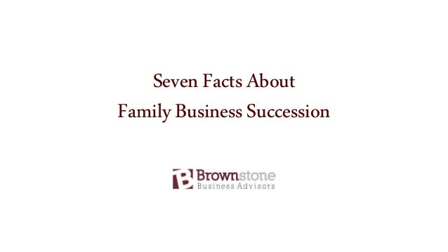 SevenFactsAbout FamilyBusinessSuccession