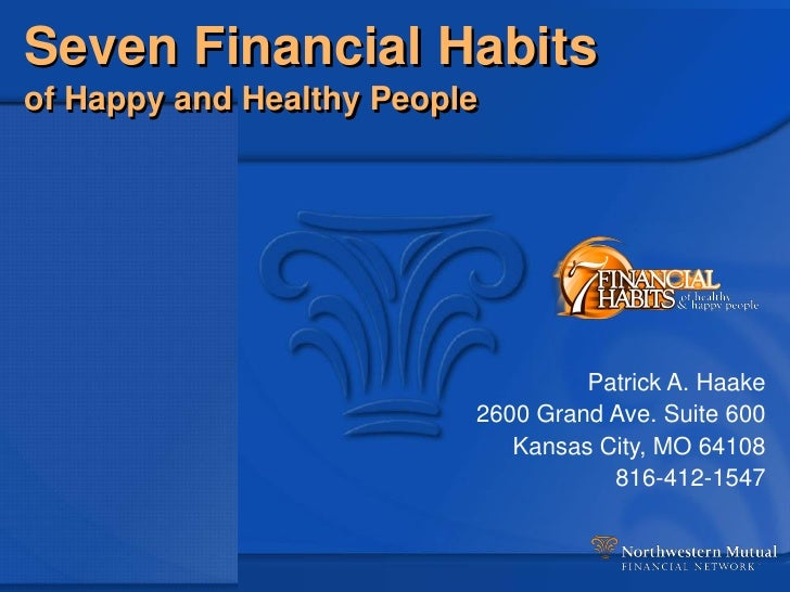 Seven Financial Habits of Happy and Healthy People                                        Patrick A. Haake                ...