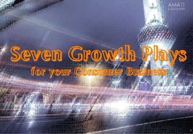 AMATI & Associates 1 Seven Growth Plays for your Consumer Business