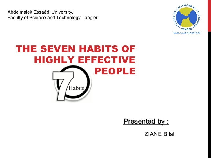 Abdelmalek Essaâdi University.Faculty of Science and Technology Tangier.   THE SEVEN HABITS OF      HIGHLY EFFECTIVE      ...