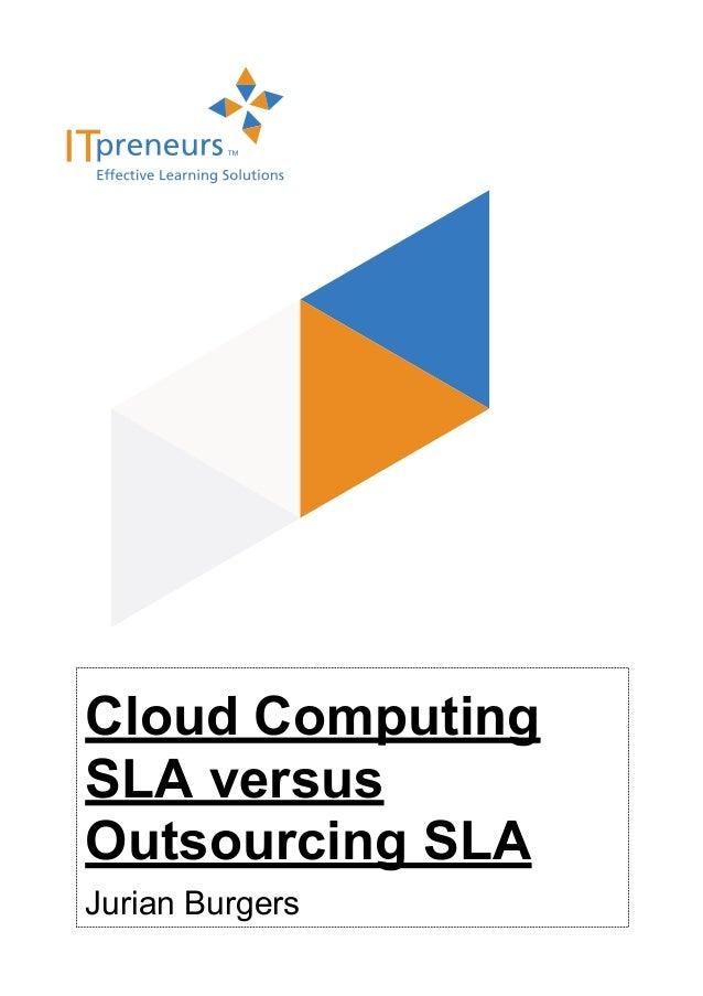 Cloud ComputingSLA versusOutsourcing SLAJurian Burgers