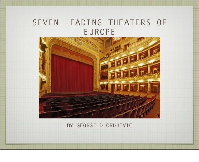 SEVEN LEADING THEATERS OF EUROPE  BY GEORGE DJORDJEVIC