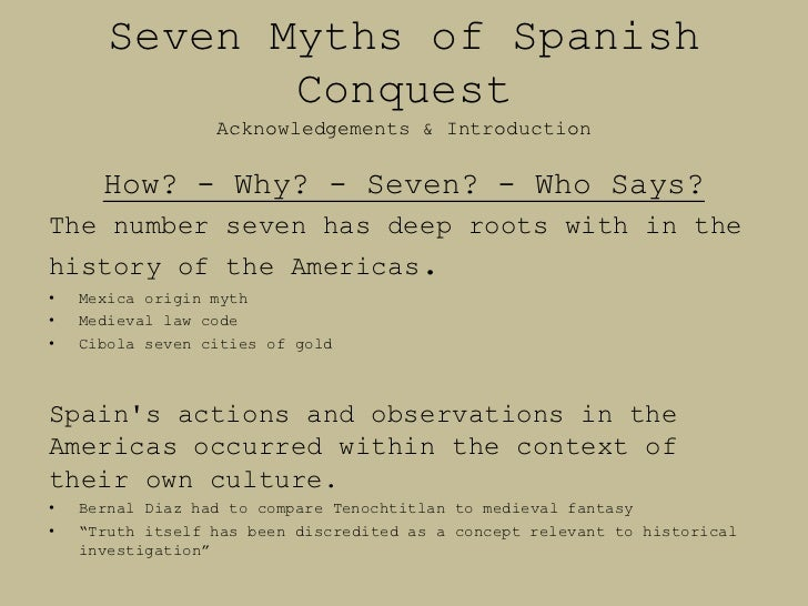 seven myths spanish conquest A traitor a noble heroine what are the myths of the first contact and the  spanish conquest  than it does about the spanish conquest7 document c –  neil.