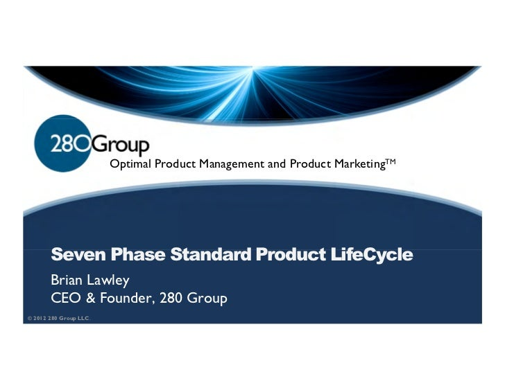 Optimal Product Management and Product MarketingTM       Seven Phase Standard Product LifeCycle       Brian Lawley       C...