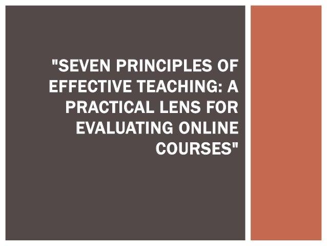 """SEVEN PRINCIPLES OFEFFECTIVE TEACHING: APRACTICAL LENS FOREVALUATING ONLINECOURSES"""