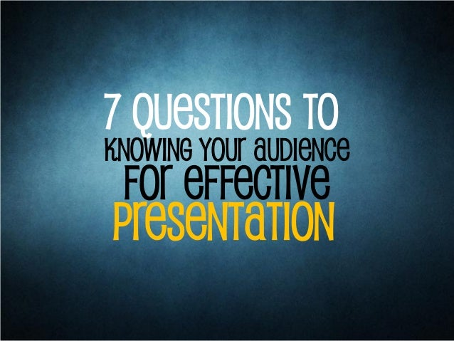 for Effective7 Questions toknowing your Audiencepresentation