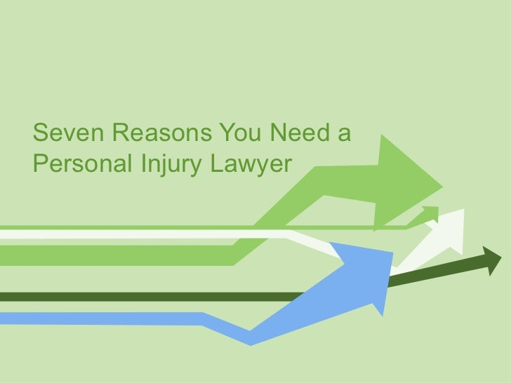 Seven Reasons You Need a Personal Injury Lawyer